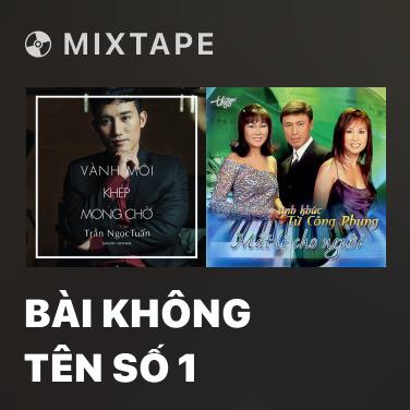Mixtape Bài Không Tên Số 1