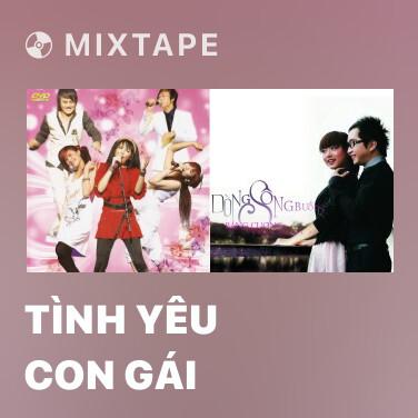 Mixtape Tình Yêu Con Gái - Various Artists
