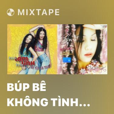 Mixtape Búp Bê Không Tình Yêu - Various Artists