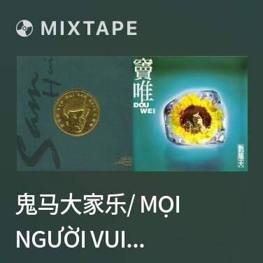 Mixtape 鬼马大家乐/ Mọi Người Vui Vẻ Quỷ Quái -