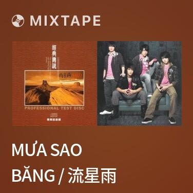 Mixtape Mưa Sao Băng / 流星雨 - Various Artists