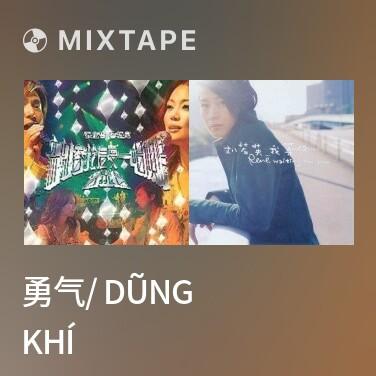Mixtape 勇气/ Dũng Khí - Various Artists