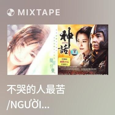 Radio 不哭的人最苦 /Người Không Khóc Đau Khổ Nhất - Various Artists