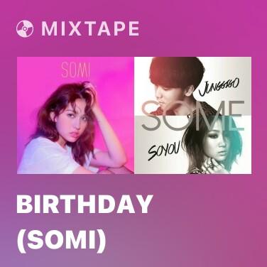 Mixtape BIRTHDAY (SOMI) - Various Artists