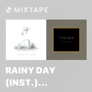 Mixtape Rainy Day (Inst.) (Bonus Track) -