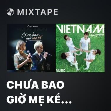 Mixtape Chưa Bao Giờ Mẹ Kể (Ngày Thứ 8 Của Mẹ) - Various Artists