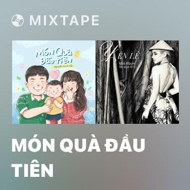 Mixtape Món Quà Đầu Tiên - Various Artists