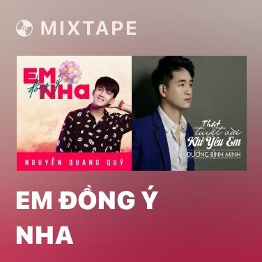 Mixtape Em Đồng Ý Nha - Various Artists