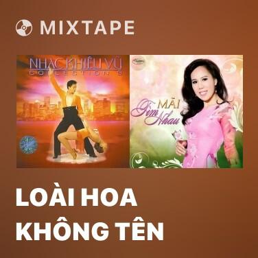 Mixtape Loài Hoa Không Tên - Various Artists