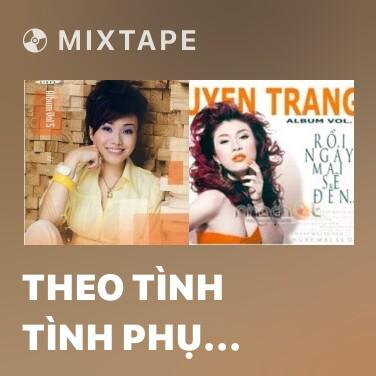 Radio Theo Tình Tình Phụ Phụ Tình Tình Theo - Various Artists