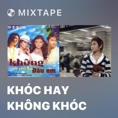 Mixtape Khóc Hay Không Khóc