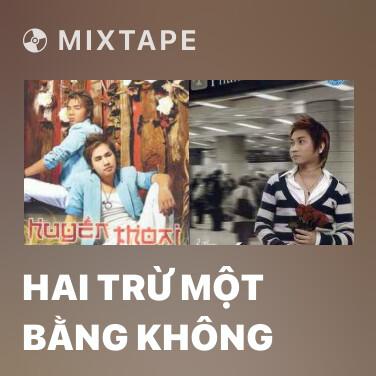 Radio Hai Trừ Một Bằng Không - Various Artists