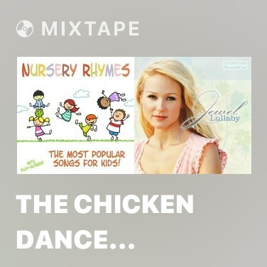 Mixtape The Chicken Dance (Nursery Rhyme) - Various Artists