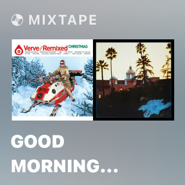 Mixtape Good Morning Blues (The Real Tuesday Weld Clerkenwell Remix) - Various Artists