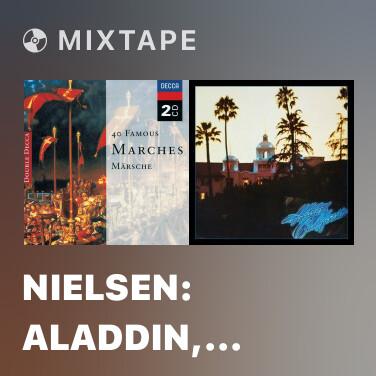 Mixtape Nielsen: Aladdin, Op. 34 - Concert Suite - 1. Oriental Festive March - Various Artists
