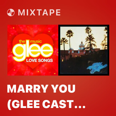 Mixtape Marry You (Glee Cast Version)