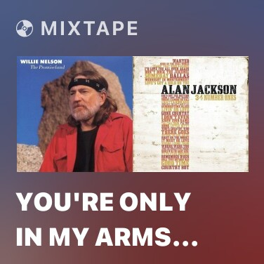 Radio You're Only in My Arms (To Cry on My Shoulder) - Various Artists