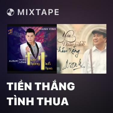 Radio Tiền Thắng Tình Thua - Various Artists