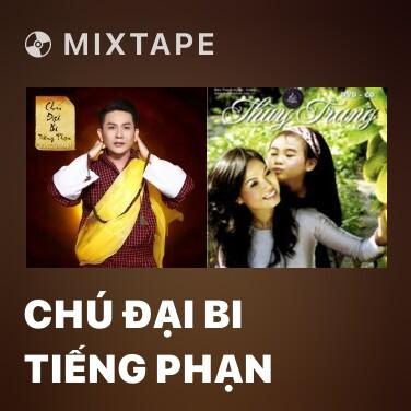 Mixtape Chú Đại Bi Tiếng Phạn - Various Artists