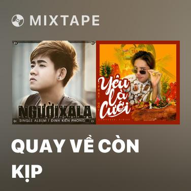 Mixtape Quay Về Còn Kịp - Various Artists