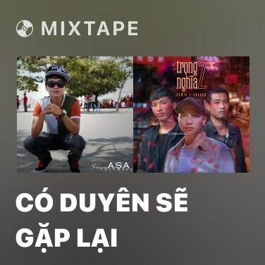 Mixtape Có Duyên Sẽ Gặp Lại - Various Artists