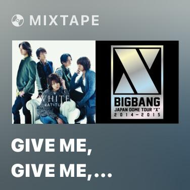 Mixtape GIVE ME, GIVE ME, GIVE ME (Original Karaoke) -