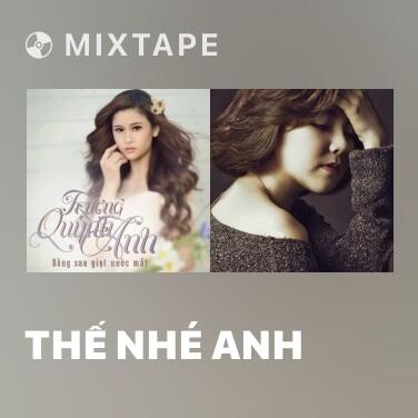 Mixtape Thế Nhé Anh - Various Artists
