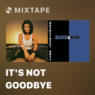 Mixtape It's Not Goodbye - Various Artists