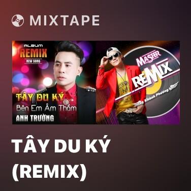 Radio Tây Du Ký (Remix) - Various Artists
