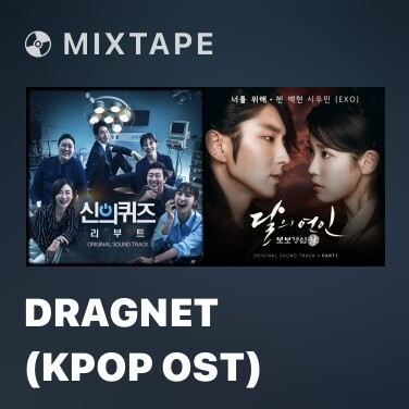 Mixtape Dragnet (Kpop OST) - Various Artists