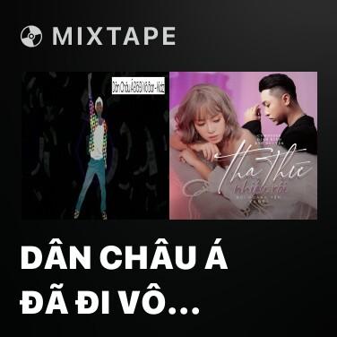 Mixtape Dân Châu Á Đã Đi Vô Bar - Various Artists