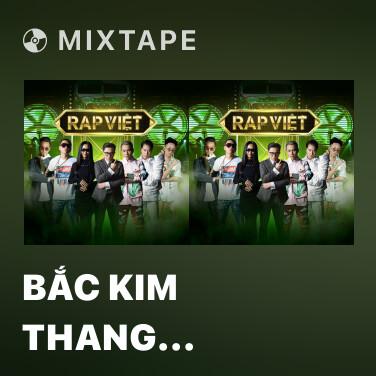 Mixtape Bắc Kim Thang (feat. Ricky Star) - Various Artists