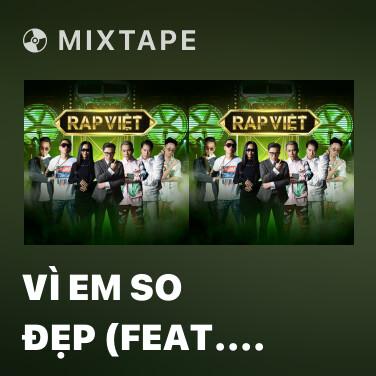 Mixtape Vì Em So Đẹp (feat. Thành Draw) - Various Artists