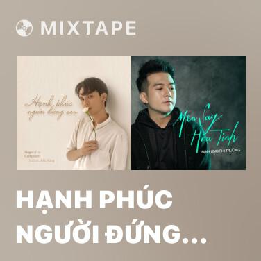 Mixtape Hạnh Phúc Người Đứng Sau - Various Artists