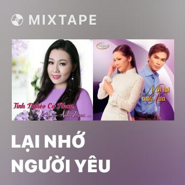 Mixtape Lại Nhớ Người Yêu - Various Artists