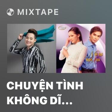 Mixtape Chuyện Tình Không Dĩ Vãng - Various Artists