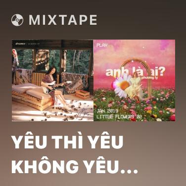 Mixtape yêu thì yêu không yêu thì yêu (acoustic) - Various Artists