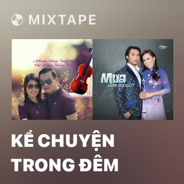 Mixtape Kể Chuyện Trong Đêm - Various Artists