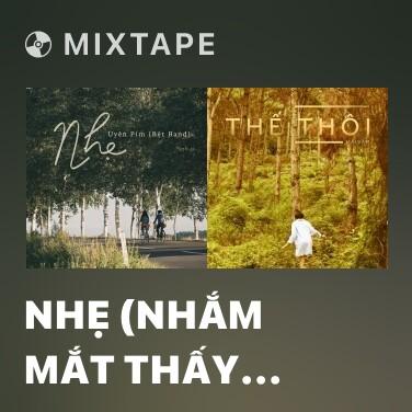Mixtape Nhẹ (Nhắm Mắt Thấy Mùa Hè OST) - Various Artists