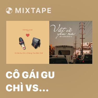 Mixtape Cô Gái Gu Chì vs Chàng Trai Đôn Chề - Various Artists