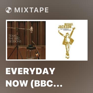 Mixtape Everyday Now (BBC Session - Richard Skinner 12/3/89) - Various Artists