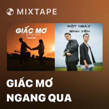 Mixtape Giấc Mơ Ngang Qua - Various Artists