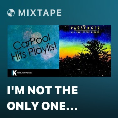Mixtape I'm Not the Only One (In the Style of Sam Smith) [Karaoke Version] - Various Artists