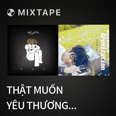Mixtape Thật Muốn Yêu Thương Thế Giới Này / 好想愛這個世界啊 - Various Artists