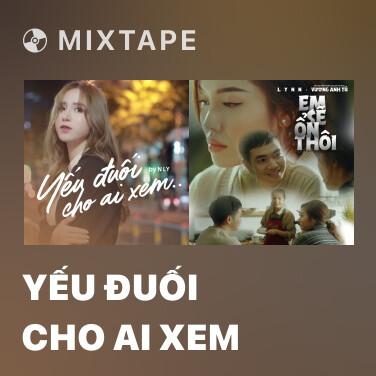 Mixtape Yếu Đuối Cho Ai Xem - Various Artists