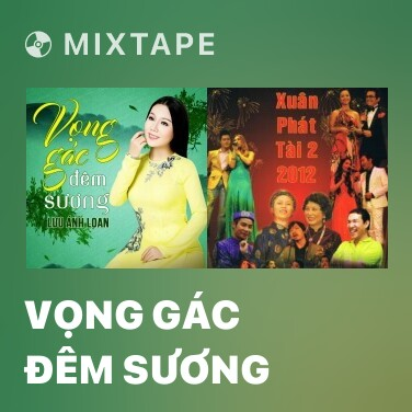 Mixtape Vọng Gác Đêm Sương - Various Artists