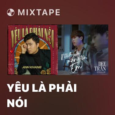 Mixtape Yêu Là Phải Nói - Various Artists