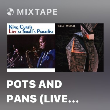 Mixtape Pots and Pans (Live at Small's Paradise) - Various Artists