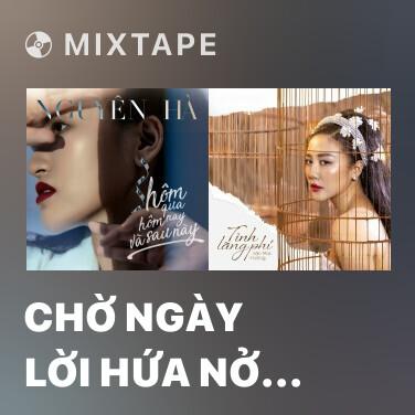 Mixtape Chờ Ngày Lời Hứa Nở Hoa - Various Artists