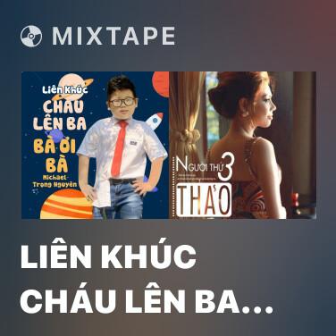 Mixtape Liên Khúc Cháu Lên Ba - Bà Ơi Bà - Various Artists